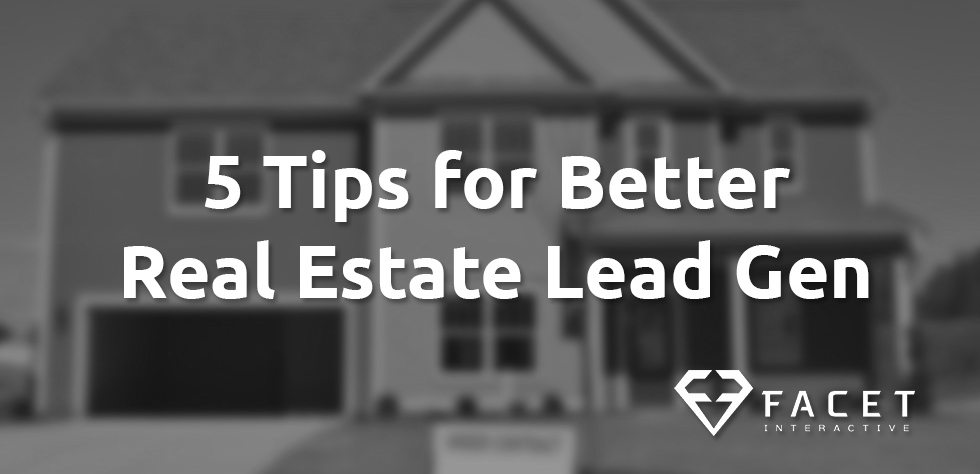 5 Tips for Better Real Estate Lead Generation